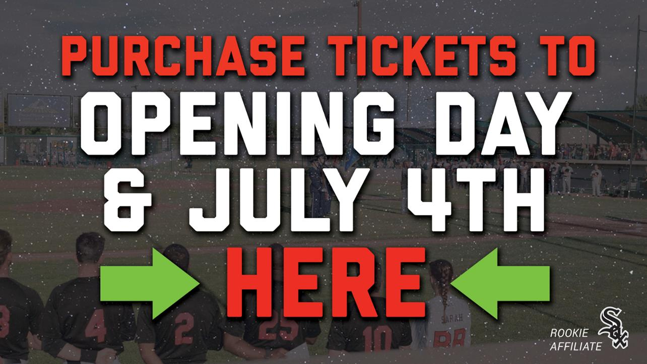 Opening Day and July 4th Ticket on sale NOW