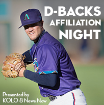 D-backs Affiliation Night presented by KOLO 8 News Now and Channel 2 News