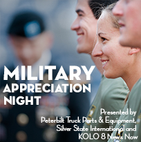 Military Appreciation Night presented by Peterbilt Truck Parts & Equipment, Silver State International and KOLO 8 News Now