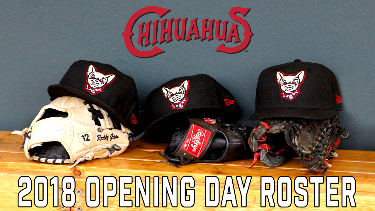 chihuahuas announce 2018 opening day roster | el paso chihuahuas news