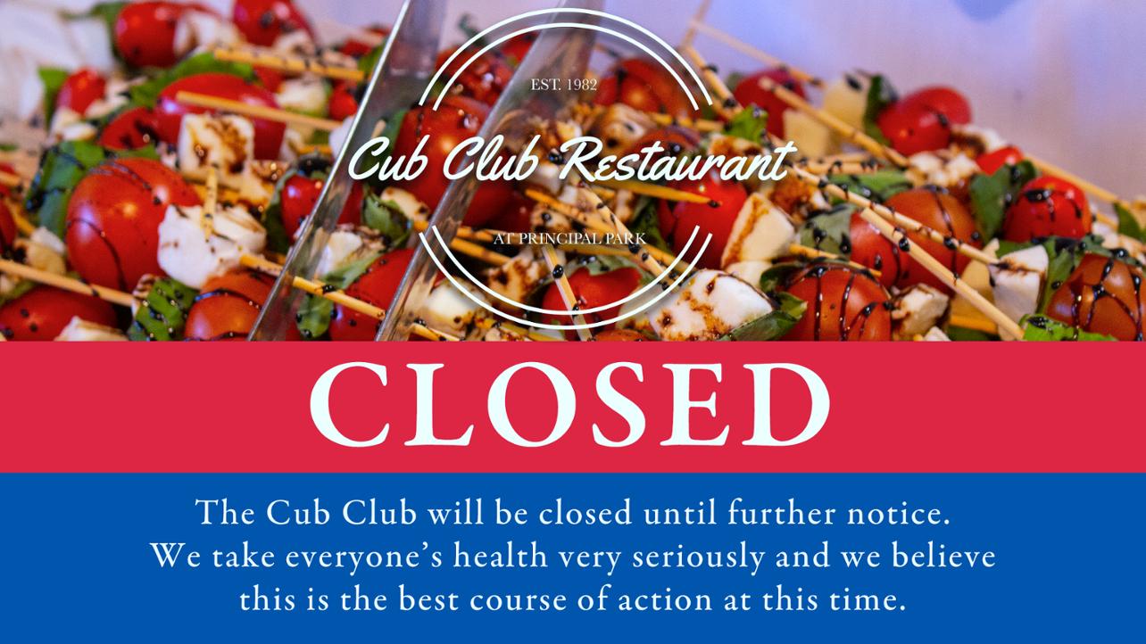Cub Club Closed
