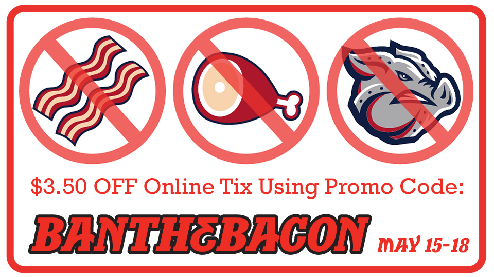 All online tickets $3.50 off using promo code BanTheBacon
