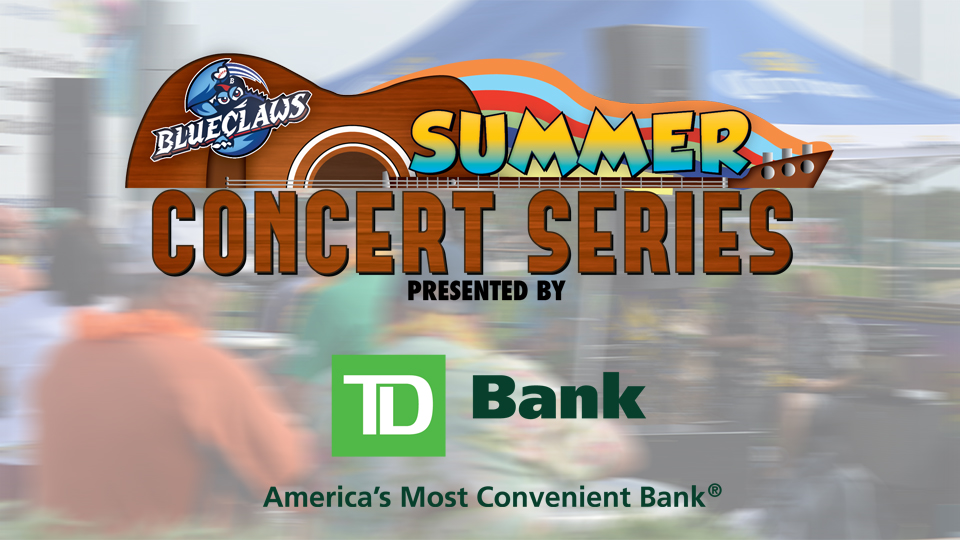 Blueclaws Launch Td Bank Summer Concert Series To Debut On May 27th